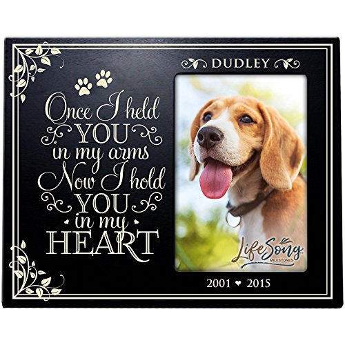 (LifeSong Milestones Personalized Pet Memorial Gift, Sympathy Photo Frame, Once I held You in My Arms Now I Hold You in My Heart, Custom Frame USA Made Holds 4x6 Photo)