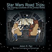 [(Star Wars Road Trips: The Filming Locations of the United States )] [Author: Adam R Parr] [Mar-2013]