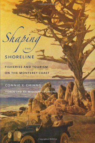Shaping the Shoreline: Fisheries and Tourism on the Monterey Coast (Weyerhaeuser Environmental Books)