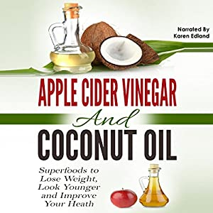 Apple Cider Vinegar and Coconut Oil Audiobook