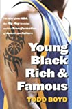 Young Black Rich and Famous, Todd Boyd, 0767912772