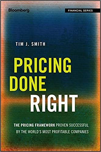 Pricing done right the pricing framework proven successful by the pricing done right the pricing framework proven successful by the worlds most profitable companies bloomberg financial 1st edition fandeluxe Image collections