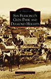 Search : San Francisco's Glen Park and Diamond Heights (CA) (Images of America)
