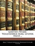 Goethe'S Werke: Vollständige Ausg. Letzter Hand ..., Karl Theodor Musculus and Friedrich Wilhelm Riemer, 1145912257