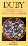 L'économie rurale et la vie des campagnes dans l'Occident médiéval, tome 1 par Duby