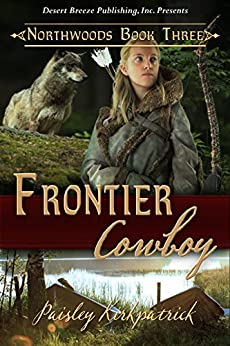 Frontier Cowboy (Northwood Book 3) by [Kirkpatrick, Paisley]