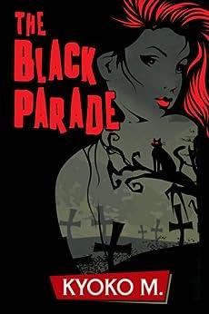 The Black Parade by [M, Kyoko]