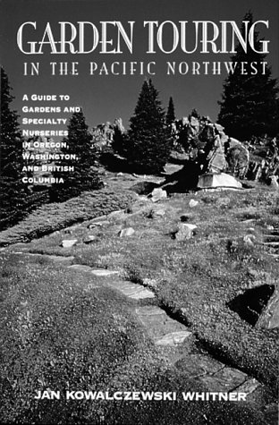 Garden Touring in the Pacific Northwest: A Guide T