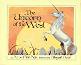 The Unicorn of the West, Alma Flor Ada, 0689317786