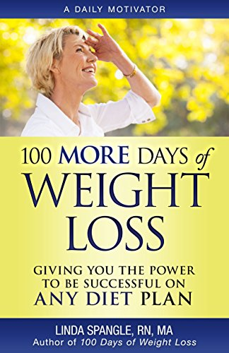 100 MORE Days of Weight Loss: Giving You the Power to Be Successful on ANY Diet Plan - Any Weight Loss