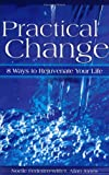 Practical Change... 8 Ways to Rejuvenate Your Life