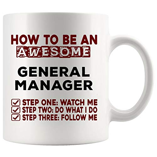 - How To Be Awesome General Manager Mug Best Coffee Cup Gift Watch Me Follow Me | Boss MR HR QA Office Safety Project Sale Property Product Production State Case Account Funny