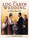 The Log Cabin Wedding, Ellen Howard, 0823419894