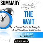 DeVon Franklin and Meagan Good's The Wait: A Powerful Practice for Finding the Love of Your Life and the Life You Love Summary | Ant Hive Media