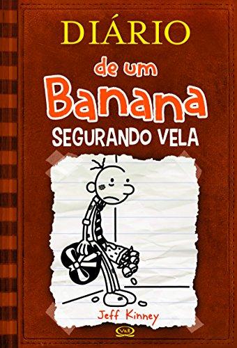 Diário de Um Banana. Segurando Vela - Volume 7