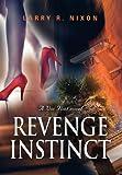 Revenge Instinct, Larry R. Nixon, 1621419770