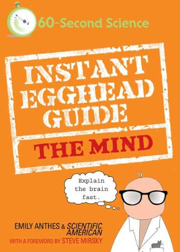 instant egghead guide the mind scientific american anthes emily mirsky steve