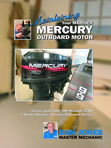 Maintaining Your Mariner Mercury Outboard ()
