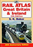 Rail Atlas Great Britain and Ireland, S. K. Baker, 0860936023