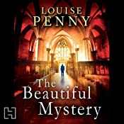 The Beautiful Mystery: A Chief Inspector Gamache novel | Louise Penny