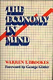 The Economy in Mind, Warren T. Brookes, 0876634137