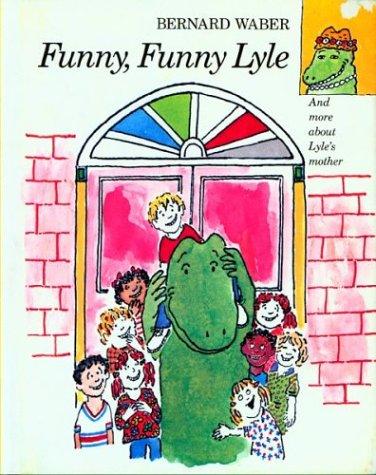 Funny, Funny Lyle (Lyle the Crocodile)
