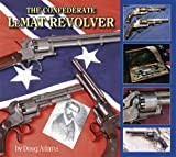 The Confederate Lemat Revolver, Adams, Doug, 1931464200