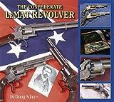 The Confederate Lemat Revolver 9781931464208