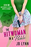The Hitwoman in a Pickle (Confessions of a Slightly Neurotic Hitwoman Book 18)