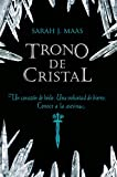 Trono de Cristal (Trono de Cristal 1) (FICCIÓN JUVENIL)