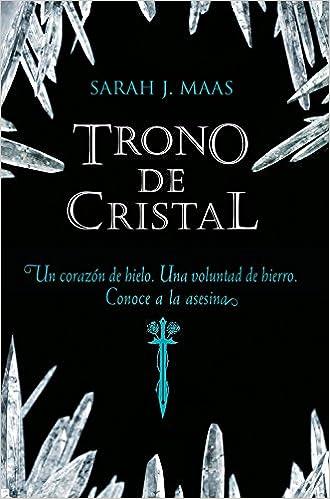 Trono de Cristal (Trono de Cristal 1): Amazon.es: Maas, Sarah J.: Libros