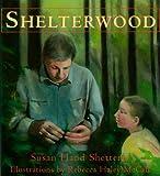 Shelterwood, Susan Hand Shetterly, 0884482103