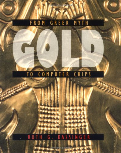 Gold Chip Computers (Gold: From Greek Myth To Computer Chips (Material World))