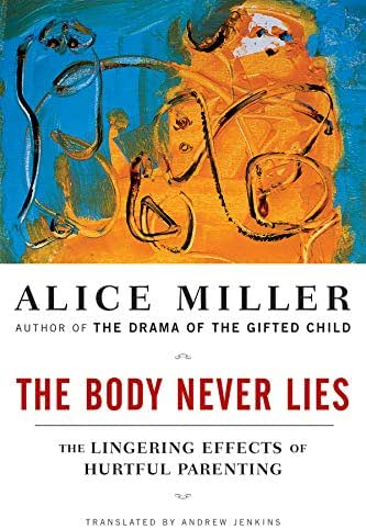 The Body Never Lies: The Lingering Effects of Hurtful Parenting