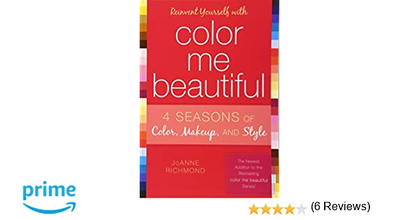 reinvent yourself with color me beautiful four seasons of color makeup and style joanne richmond 9781589792883 books amazonca - Color Me Beautiful Book