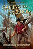 Sailing to Freedom, Martha Bennett Stiles, 1250039916