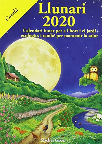 Llunari 2020: Calendari lunar per a l'hort por Michel Gros,Glòria Rehues Sala
