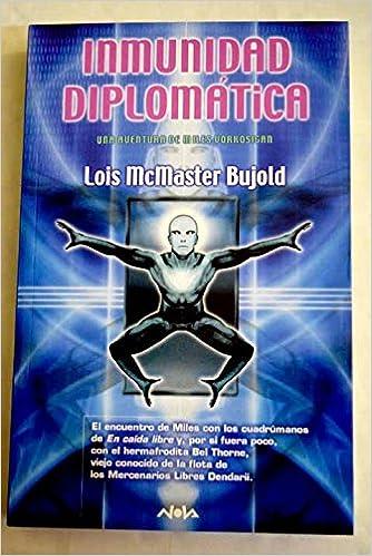INMUNIDAD DIPLOMATICA: AVENTURAS DE MILES VORKOSIGAN NOVA: Amazon.es: LOIS McMASTER BUJOLD, RAFAEL MARIN TRECHERA: Libros
