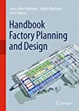 Handbook Factory Planning and Design, Wiendahl, Hans-Hermann and Reichardt, Jürgen, 3662463903