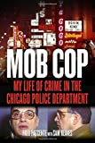 img - for Mob Cop: My Life of Crime in the Chicago Police Department by Fred Pascente (2015-06-01) book / textbook / text book