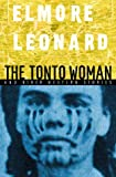 The Tonto Woman and Other Western Stories, Elmore Leonard, 0385323867