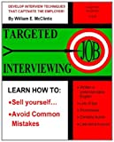 Targeted Job Interviewing, William McClintic, 1463666896