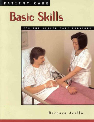 Patient Care: Basic Skills for the Health Care Provider