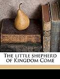 The Little Shepherd of Kingdom Come, John Fox, 1172325731