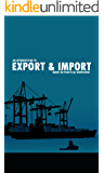 An introduction to Export & Import: Based on practical knowledge