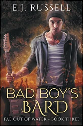 Release Day Review: Bad Boy's Bard (Fae out of Water #3) by E.J. Russel