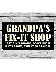 GRANDPA'S FIX-IT SHOP ~ IF IT AIN'T BROKE.6X12 ALUMINUM METAL OUTDOOR NOVELTY SIGN - THIS NOVELTY SIGN CAN BE USED OUTDOORS OR INDOORS. MADE IN CANADA. SHIPS FROM CORNWALL ONTARIO CANADA.