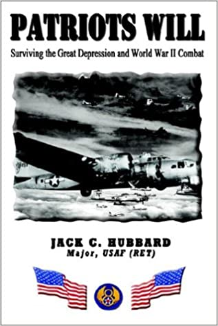 Patriots Will: Surviving the Great Depression and World War II Combat: Struggling Through the Great Depression and War Years