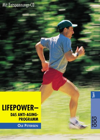 Lifepower: Das Anti-Aging-Programm