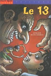 Le 13 par Gérard Moncomble